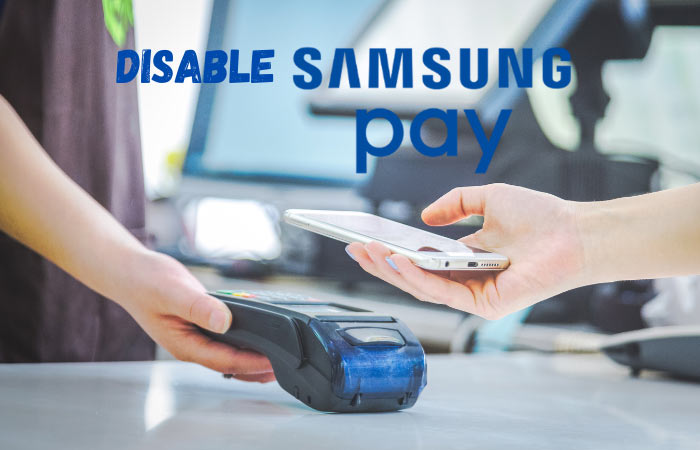 How to disable Samsung Pay
