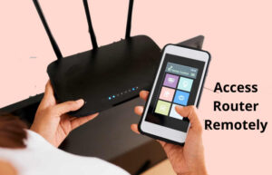 How to Access a Router Remotely