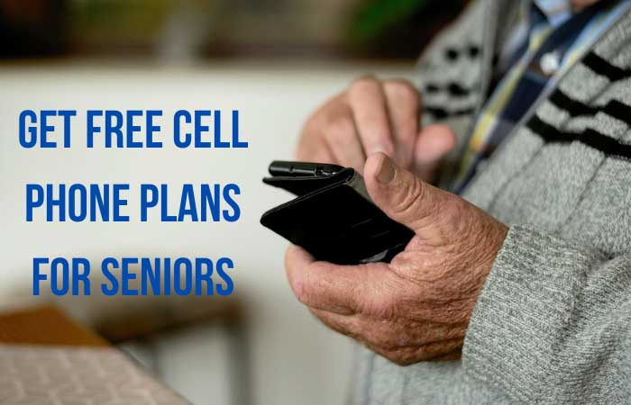 How to Get Free Cell Phone Plans for Seniors