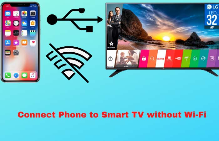 How to connect Phone to Smart TV without Wi-Fi