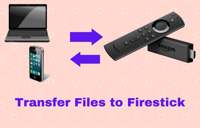 Transfer Files to Firestick