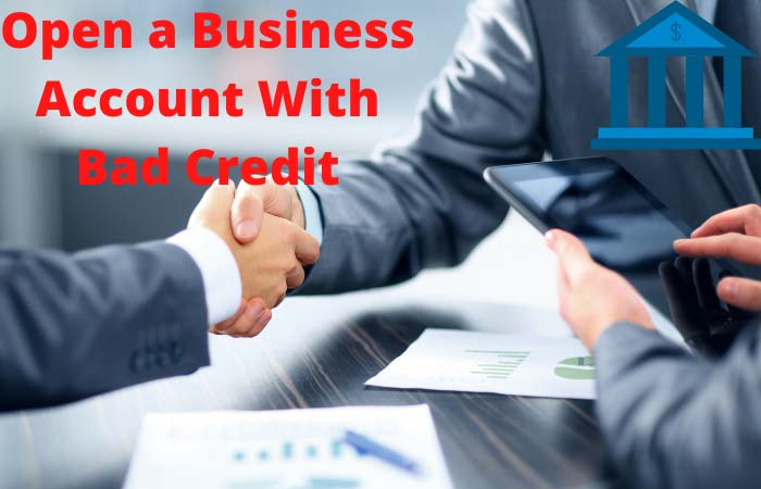 How To Get A Business Bank Account With Bad Credit