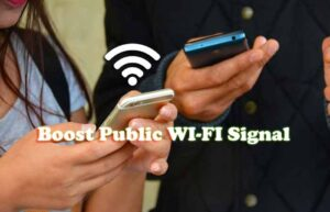 How to Boost Public Wi-Fi Signal